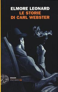 Foto Cover di Le storie di Carl Webster, Libro di Elmore Leonard, edito da Einaudi