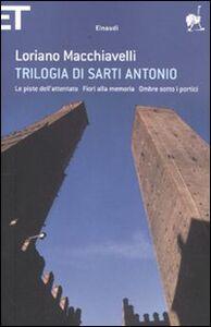 Libro Trilogia di Sarti Antonio: Le piste dell'attentato-Fiori alla memoria-Ombre sotto i portici Loriano Macchiavelli