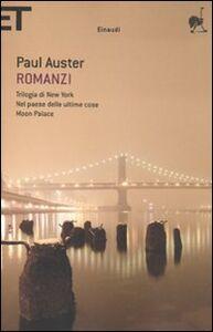Libro Romanzi. Vol. 1: Trilogia di New YorkNel paese delle ultime coseMoon Palace. Paul Auster
