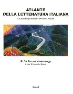 Foto Cover di Atlante della letteratura italiana. Vol. 3: Dal Romanticismo a oggi., Libro di  edito da Einaudi