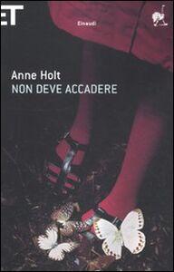 Libro Non deve accadere Anne Holt