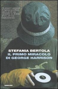 Il primo miracolo di George Harrison - Stefania Bertola - copertina