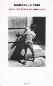 Libro Nel tempo di mezzo Marcello Fois
