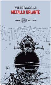 Foto Cover di Metallo urlante, Libro di Valerio Evangelisti, edito da Einaudi