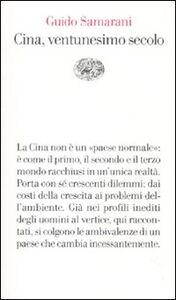 Foto Cover di Cina, ventunesimo secolo, Libro di Guido Samarani, edito da Einaudi
