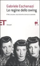 Le Le regine dello swing. Il Trio Lescano: una storia fra cronaca e costume copertina