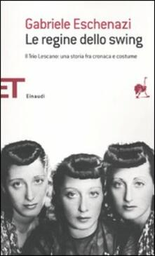 Criticalwinenotav.it Le regine dello swing. Il Trio Lescano: una storia fra cronaca e costume Image