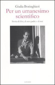 Camfeed.it Per un umanesimo scientifico. Storia di libri, di mio padre e di noi Image