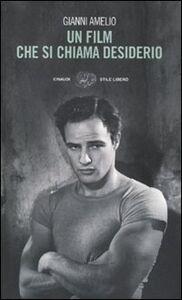 Libro Un film che si chiama desiderio Gianni Amelio
