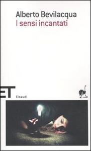 I sensi incantati - Alberto Bevilacqua - copertina