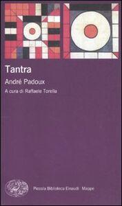 Foto Cover di Tantra, Libro di André Padoux, edito da Einaudi