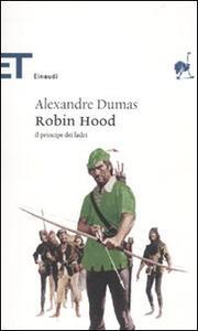 Robin Hood. Il principe dei ladri - Alexandre Dumas - copertina