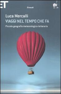 Viaggi nel tempo che fa. Piccola geografia meteorologico-letteraria - Luca Mercalli - copertina