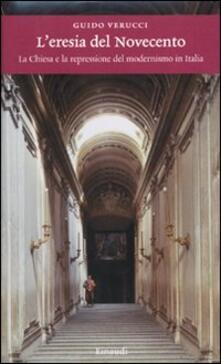 L eresia del Novecento. La Chiesa e la repressione del modernismo in Italia.pdf