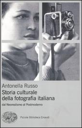 Storia culturale fotografia. Dal neorealismo al postmoderno