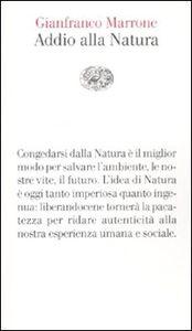 Libro Addio alla natura Gianfranco Marrone