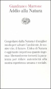 Libro Addio alla natura Gianfranco Marrone
