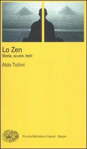 Libro Zen. Storia, scuole, testi Aldo Tollini