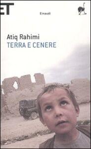 Libro Terra e cenere Atiq Rahimi