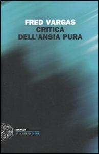 Libro Critica dell'ansia pura Fred Vargas