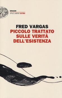 Piccolo trattato sulle verità dell'esistenza - Fred Vargas - copertina