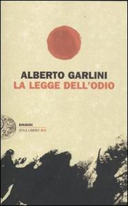 Libro La legge dell'odio Alberto Garlini