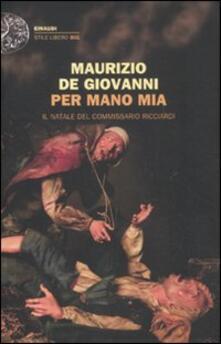 Per mano mia. Il Natale del commissario Ricciardi - Maurizio De Giovanni - copertina