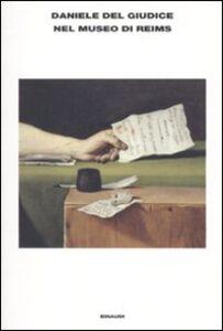 Libro Nel museo di Reims Daniele Del Giudice
