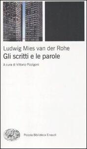 Foto Cover di Gli scritti e le parole, Libro di Ludwig Mies van der Rohe, edito da Einaudi