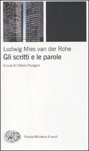 Libro Gli scritti e le parole Ludwig Mies van der Rohe
