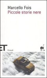 Foto Cover di Piccole storie nere. Vol. 1, Libro di Marcello Fois, edito da Einaudi