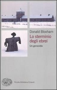 Libro Lo sterminio degli ebrei. Un genocidio Donald Bloxham