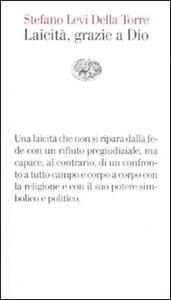 Laicità, grazie a Dio - Stefano Levi Della Torre - copertina