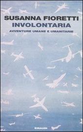 Involontaria. Avventure umane e umanitarie