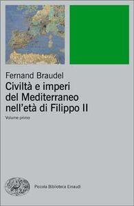 Libro Civiltà e imperi del Mediterraneo nell'età di Filippo II Fernand Braudel