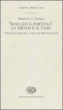 Nordestcaffeisola.it «Sfacciata fortuna». La Shoah e il caso-«Sfacciata fortuna». Luck and the holocaust Image