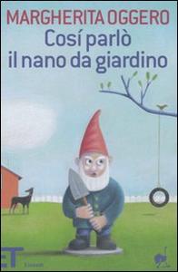 Libro Così parlò il nano da giardino Margherita Oggero