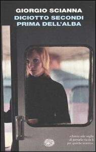 Diciotto secondi prima dell'alba - Giorgio Scianna - copertina