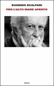Foto Cover di Per l'alto mare aperto, Libro di Eugenio Scalfari, edito da Einaudi
