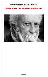 Libro Per l'alto mare aperto Eugenio Scalfari