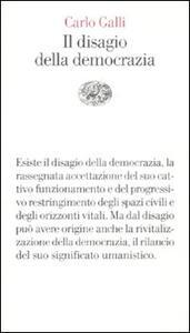 Il disagio della democrazia - Carlo Galli - copertina