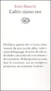 Libro L' altro siamo noi Enzo Bianchi