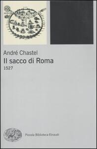 Il sacco di Roma. 1527 - André Chastel - copertina