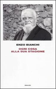 Ogni cosa alla sua stagione - Enzo Bianchi - copertina