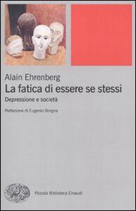 Libro La fatica di essere se stessi. Depressione e società Alain Ehrenberg