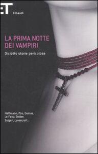 Foto Cover di La prima notte dei vampiri. Diciotto storie pericolose, Libro di  edito da Einaudi