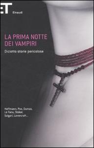 Libro La prima notte dei vampiri. Diciotto storie pericolose