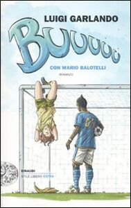 Libro Buuuuu Luigi Garlando , Mario Balotelli