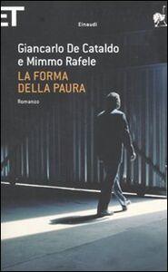 Foto Cover di La forma della paura, Libro di Giancarlo De Cataldo,Mimmo Rafele, edito da Einaudi