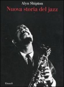 Libro Nuova storia del jazz Alyn Shipton